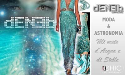 #DenebStyle - Mi vesto d'acqua e di stelle